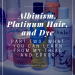 Albinism Platinum Hair and dye part 2