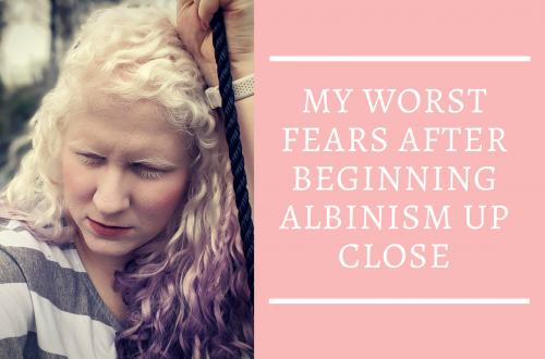 My worst fears after beginning albinism up close