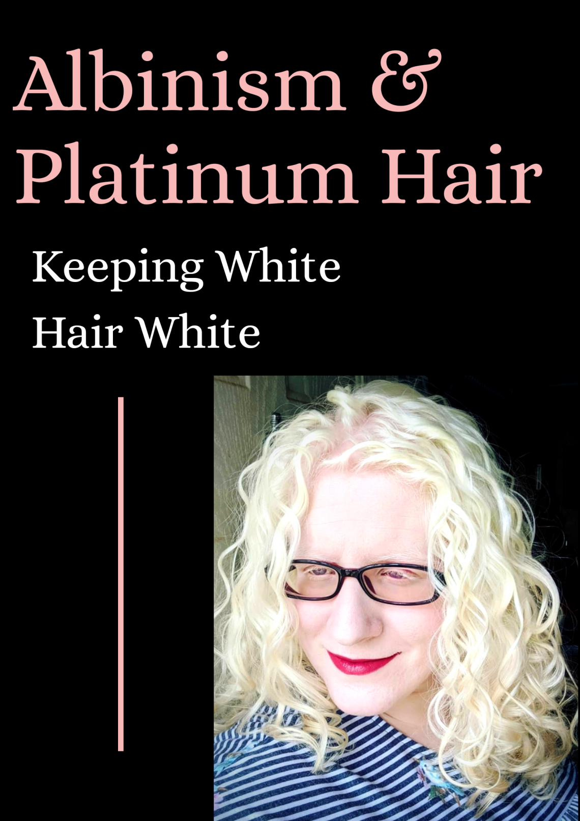 Albinism & platinum hair: keeping White hair White featured image