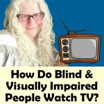 how do blind and visually impaired people watch tv featured image